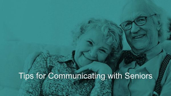 Tips for Communicating with Seniors
